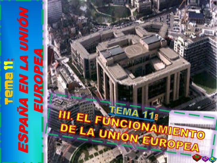 T11  3. el funcionamiento de la unión europea
