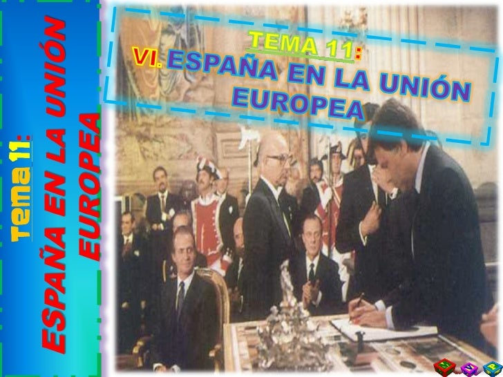T11  6. España en la Unión Europea