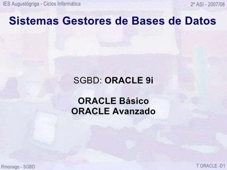 IES Augustógriga - Ciclos Informática              2º ASI - 2007/08      Sistemas Gestores de Bases de Datos              ...