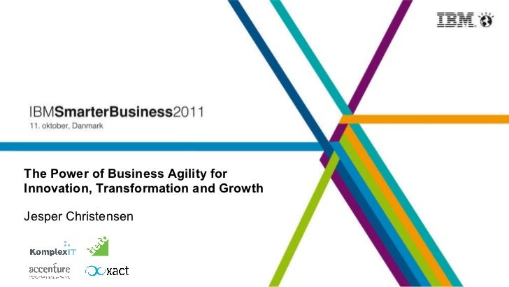 The Power of Business Agility for Innovation, Transformation and Growth Jesper Christensen