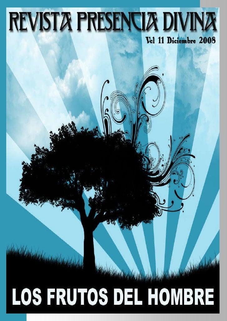 Edición Mensual: Volumen 11 Serie 1112208 Sitio en Internet: http://RevistaPresenciaDivina.Blogspot.com Diseño De Portada:...