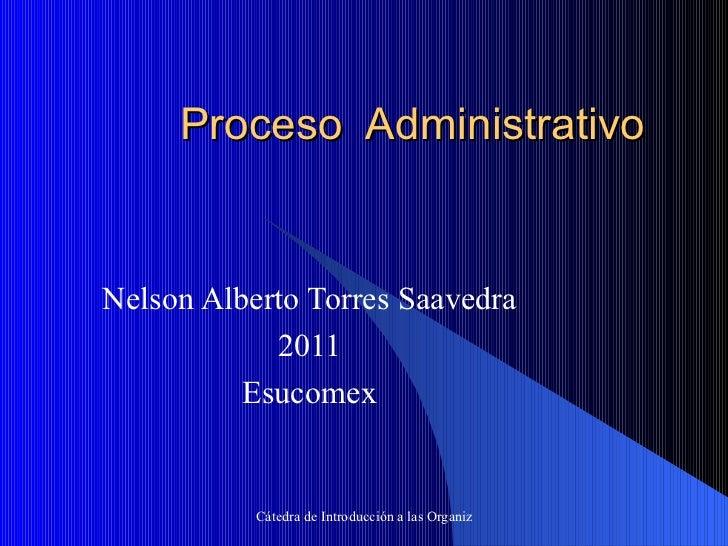 Proceso  Administrativo Nelson Alberto Torres Saavedra 2011 Esucomex