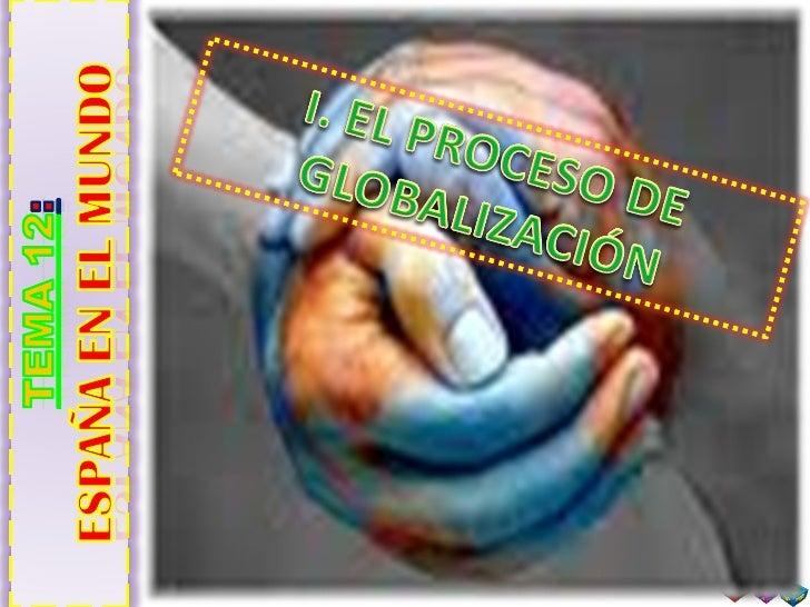 T12   1. el proceso de globalización