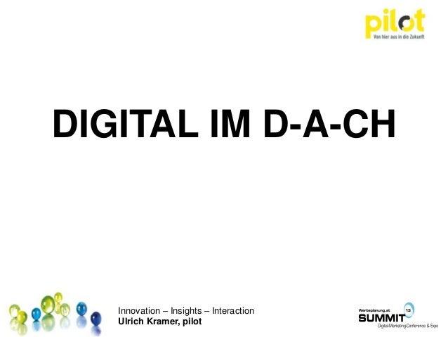 Innovation – Insights – Interaction Ulrich Kramer, pilot DIGITAL IM D-A-CH