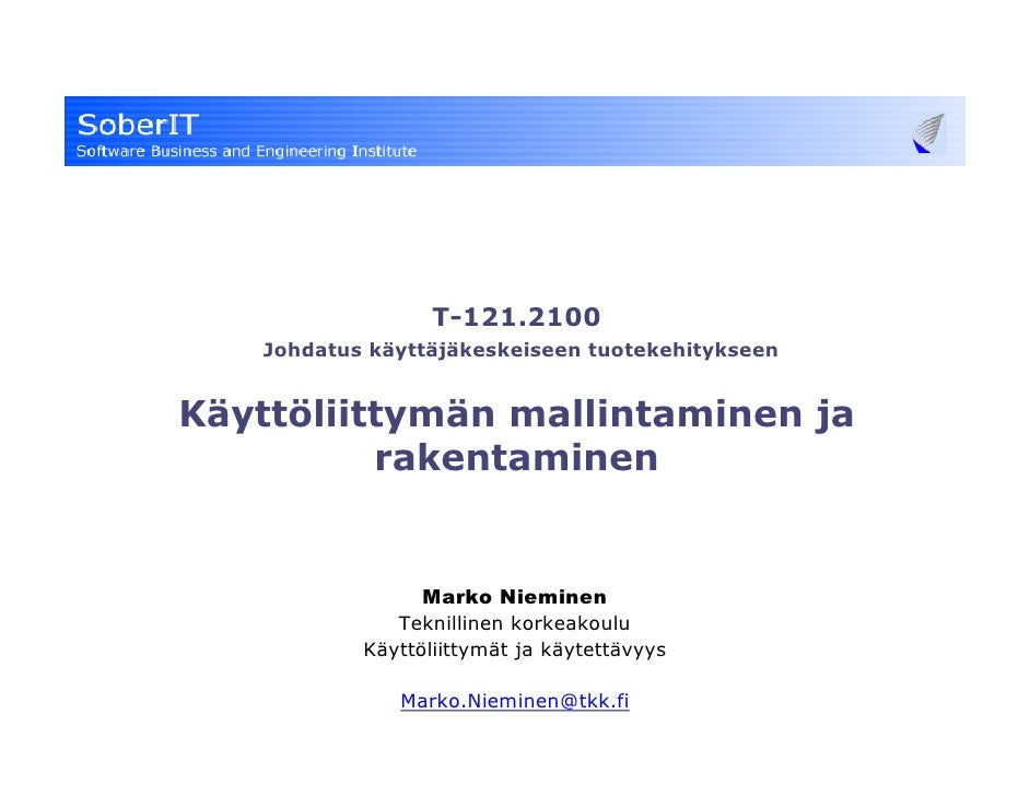 T-121.2100     Johdatus käyttäjäkeskeiseen tuotekehitykseen   Käyttöliittymän mallintaminen ja           rakentaminen     ...