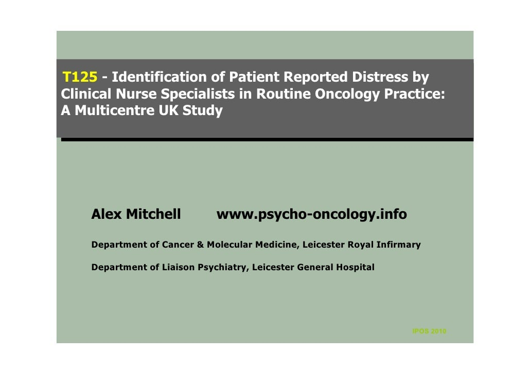 IPOS10 -t125 - Identification of Patient Reported Distress by Clinical Nurse Specialists in Routine Oncology Practice: A Multicentre UK Study