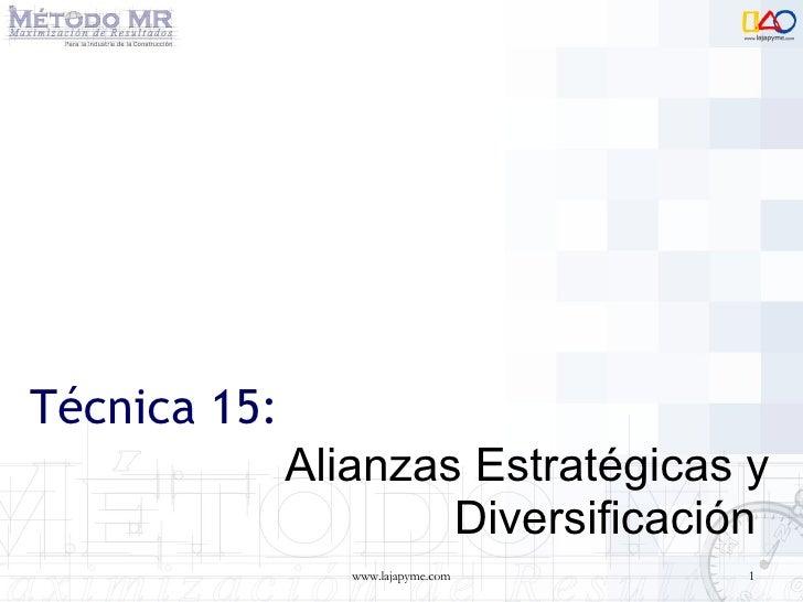 Técnica 15: Alianzas Estratégicas y Diversificación