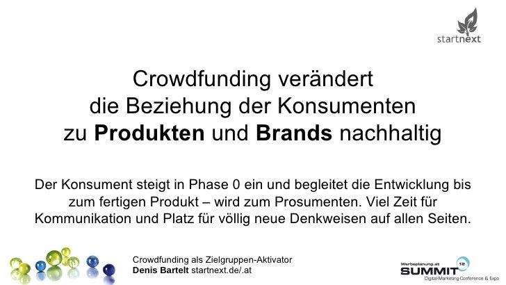 Crowdfunding verändert      die Beziehung der Konsumenten    zu Produkten und Brands nachhaltigDer Konsument steigt in Pha...