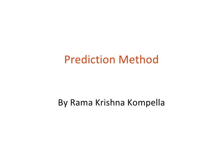 Prediction MethodBy Rama Krishna Kompella