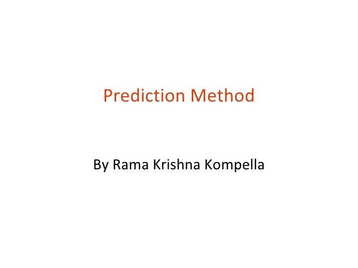 Prediction MethodBy Rama Krishna Kompella