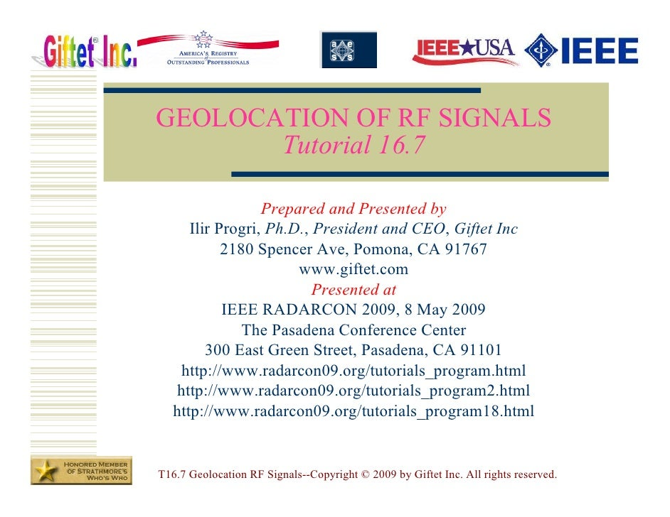 GEOLOCATION OF RF SIGNALS        Tutorial 16.7                    Prepared and Presented by       Ilir Progri, Ph.D., Pres...