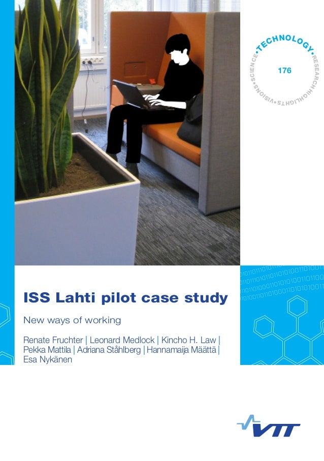 ISS Lahti pilot case study  New ways of working  Renate Fruchter | Leonard Medlock | Kincho H. Law |  Pekka Mattila | Adri...