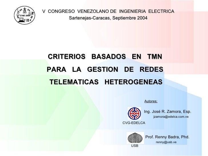 CRITERIOS  BASADOS  EN  TMN PARA  LA  GESTION  DE  REDES TELEMATICAS  HETEROGENEAS V  CONGRESO  VENEZOLANO DE  INGENIERIA ...