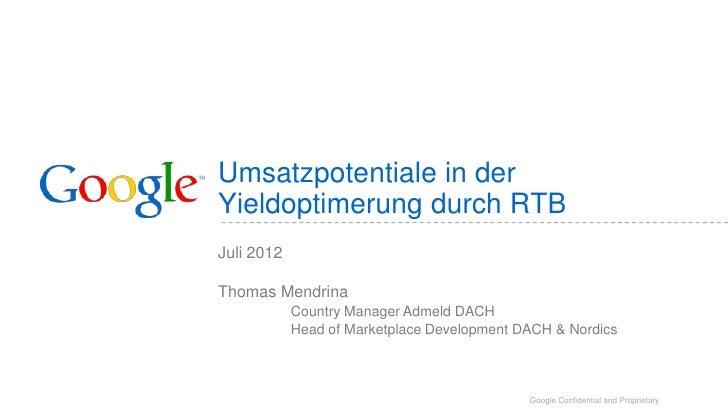 Umsatzpotentiale in derYieldoptimerung durch RTBJuli 2012Thomas Mendrina            Country Manager Admeld DACH           ...