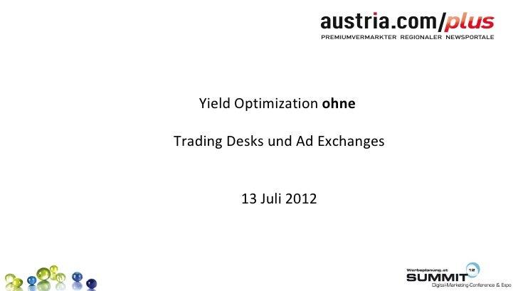 Yield Optimization ohneTrading Desks und Ad Exchanges         13 Juli 2012