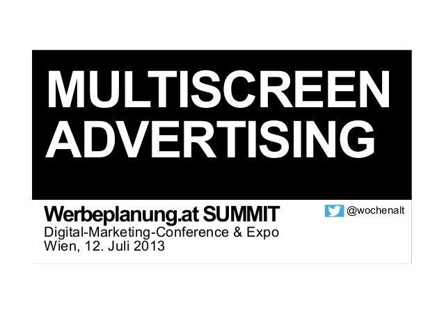 Multiscreen Advertising Alexander Horrolt – Goldbach Audience (Switzerland) AG 13 SUMMIT Digital-Marketing-Conference & Ex...