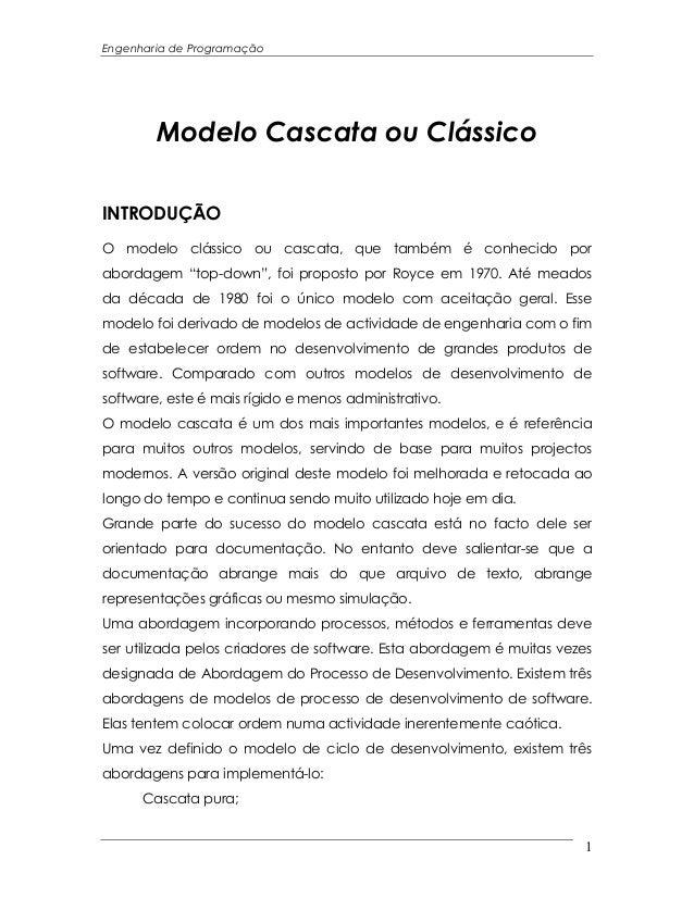 Engenharia de Programação        Modelo Cascata ou ClássicoINTRODUÇÃOO modelo clássico ou cascata, que também é conhecido ...