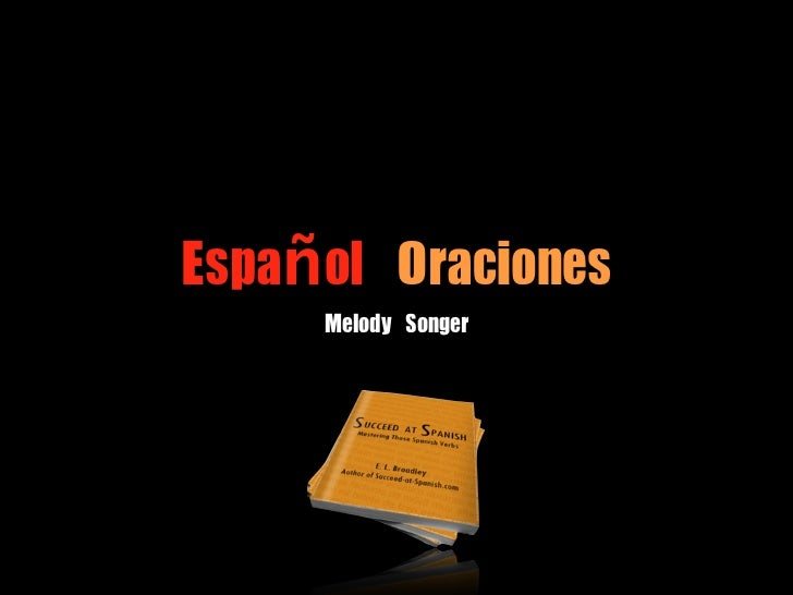 Español Oraciones     Melody Songer