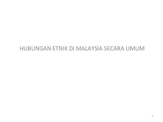HUBUNGAN ETNIK DI MALAYSIA SECARA UMUM                                         1