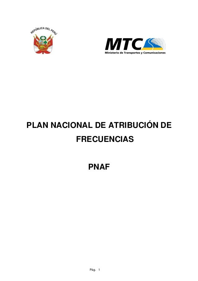PLAN NACIONAL DE ATRIBUCIÓN DE          FRECUENCIAS            PNAF             Pág. 1