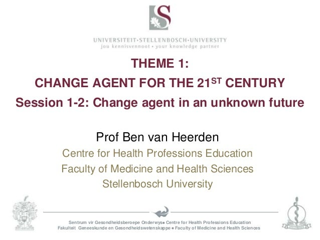 T1 S1-2 - Change agent in unknown future (Prof Ben van Heerden)