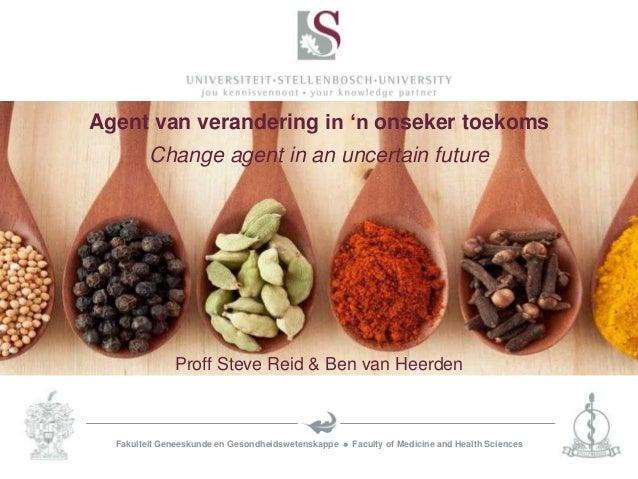 Agent van verandering in 'n onseker toekoms         Change agent in an uncertain future              Proff Steve Reid & Be...