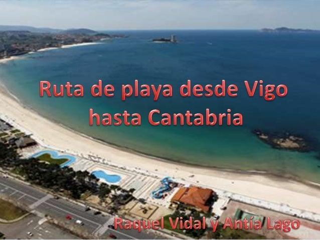 O Vao - Vigo Es la primera playa que elegimos ya que nuestras ruta comienza en Vigo. Se encuentra limitada por la Isla de ...