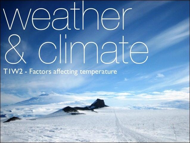T1 w2 factors affecting temperature