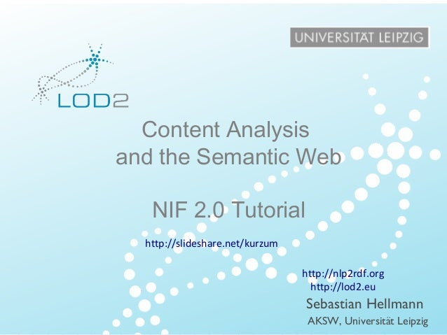 NIF Tutorial – 2013/09/24 – Page 1 http://lod2.eu Creating Knowledge out of Interlinked Data LOD2 Presentation . 02.09.201...