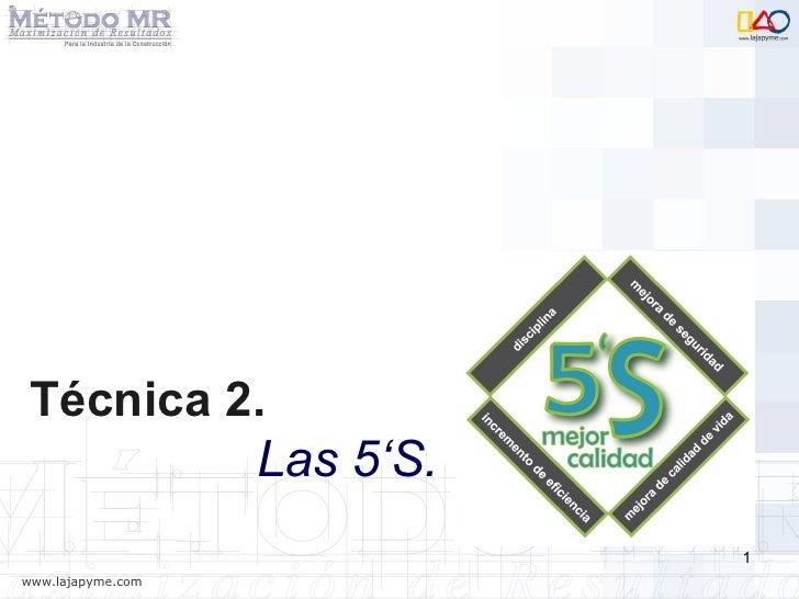 Técnica 2.   Las 5'S.