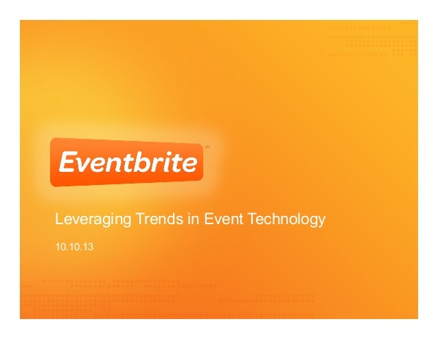 Leveraging Trends in Event Technology 10.10.13  [Your Name] [Today's Date]
