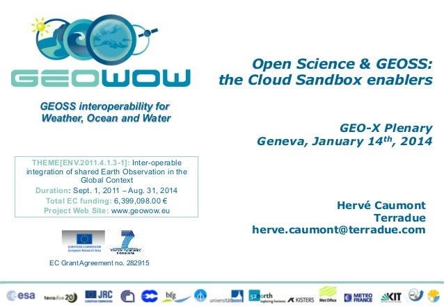 Open Science & GEOSS: the Cloud Sandbox enablers GEOSS interoperability for Weather, Ocean and Water  THEME[ENV.2011.4.1.3...