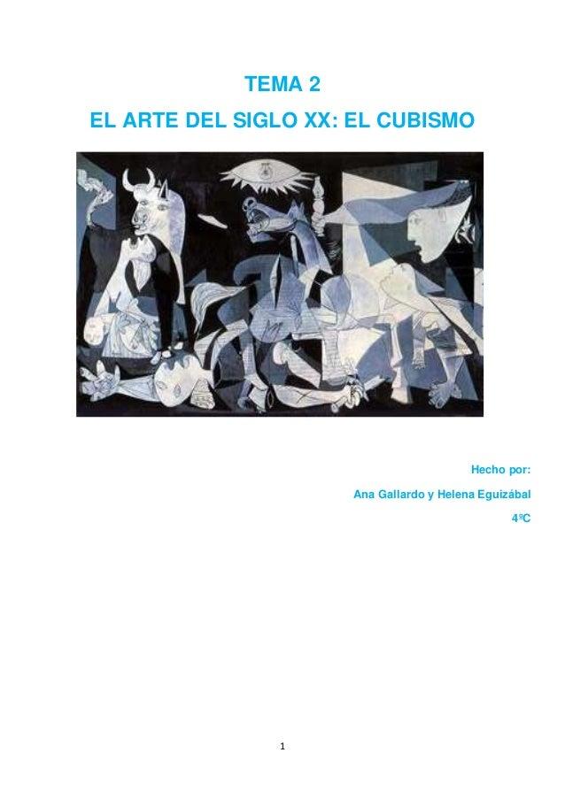 1TEMA 2EL ARTE DEL SIGLO XX: EL CUBISMOHecho por:Ana Gallardo y Helena Eguizábal4ºC