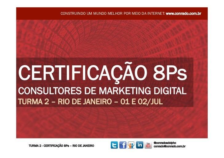 Turma 2 - Dia 1 - RJ - Curso de Certificação de Consultores de Marketing Digital 8Ps