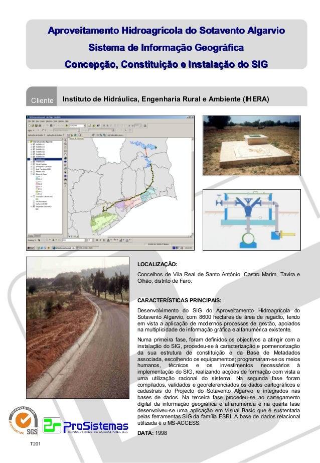 Concepção, Constituição e Instalação do SIG do Aproveitamento Hidroagrícola do Sotavento Algarvio (1998-2000)
