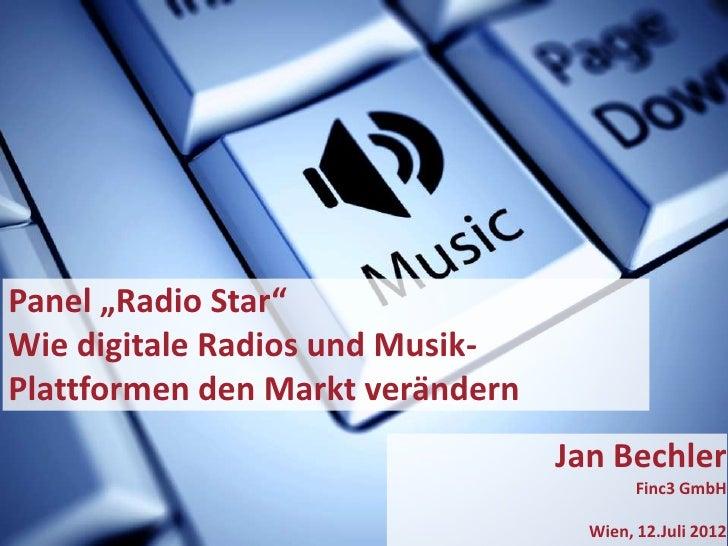 """Panel """"Radio Star""""Wie digitale Radios und Musik-Plattformen den Markt verändern                                  Jan Bechl..."""
