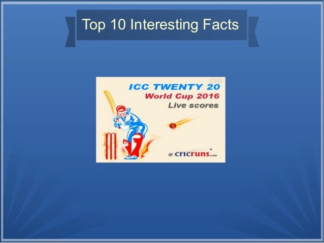 Top 10 interesting facts about icc world t20