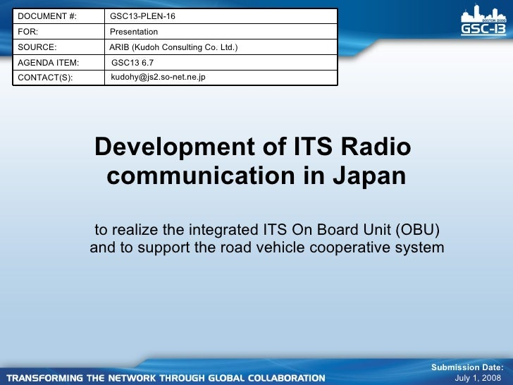 Development of ITS Radio  communication in Japan to realize the integrated ITS On Board Unit (OBU) and to support the road...