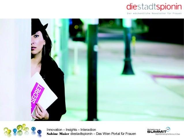 Innovation – Insights – Interaction Sabine Maier diestadtspionin – Das Wien Portal für Frauen