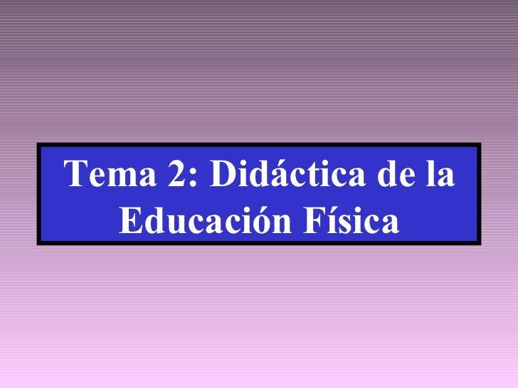 Tema 2: Didáctica de la Educación Física