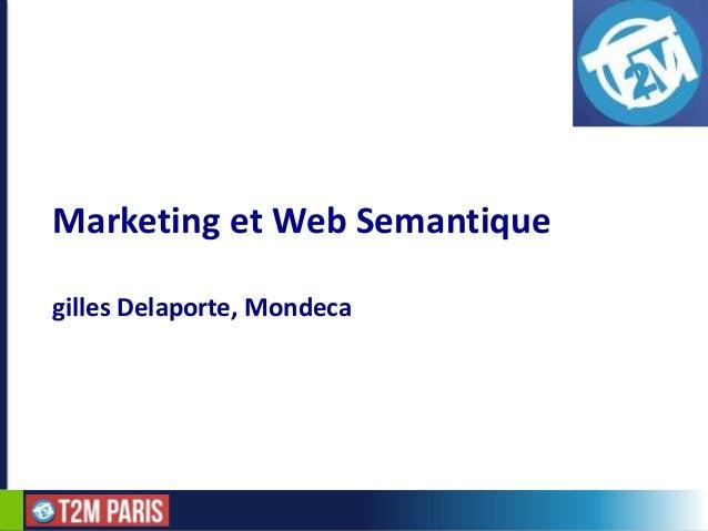 1Marketing et Web Semantiquegilles Delaporte, Mondeca