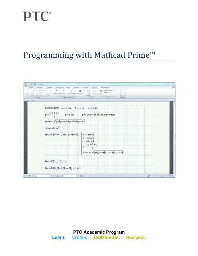 PTC Academic Program Learn. Create. Collaborate. Succeed. Programming with Mathcad Prime™