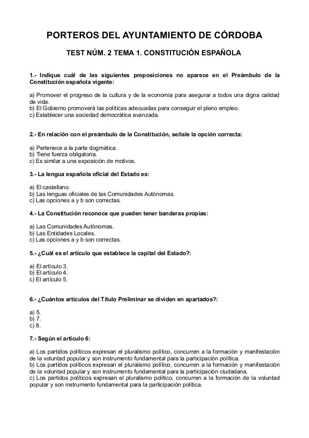 PORTEROS DEL AYUNTAMIENTO DE CÓRDOBA TEST NÚM. 2 TEMA 1. CONSTITUCIÓN ESPAÑOLA 1.- Indique cuál de las siguientes proposic...