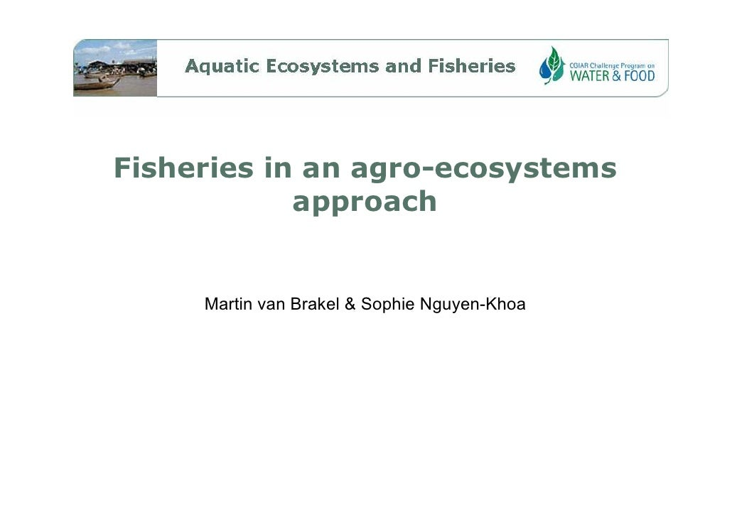 Fisheries in an agro-ecosystems approach