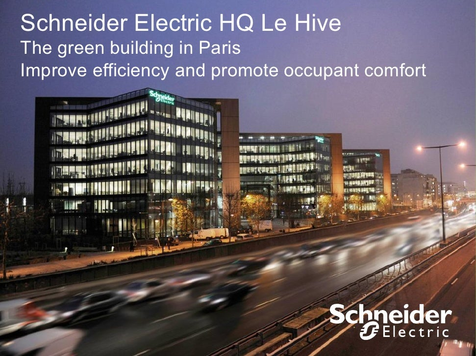 Schneider Electric HQ Le HiveThe green building in ParisImprove efficiency and promote occupant comfort