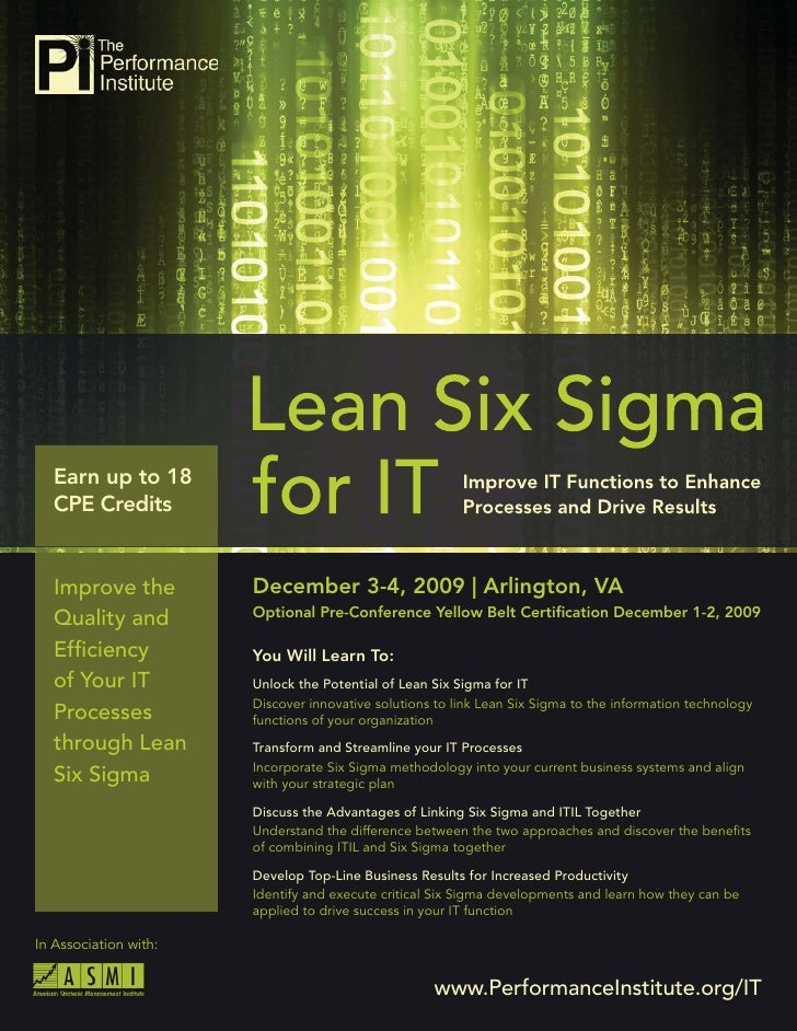 Lean Six Sigma for IT        Earn up to 18    CPE Credits      Improve the                December 3-4, 2009 | Arlington, ...