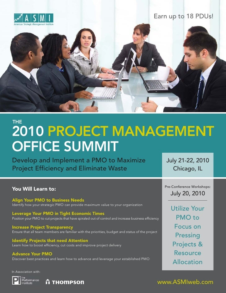 Earn up to 18 PDUs!     THE  2010 PROJECT MANAGEMENT OFFICE SUMMIT Develop and Implement a PMO to Maximize                ...