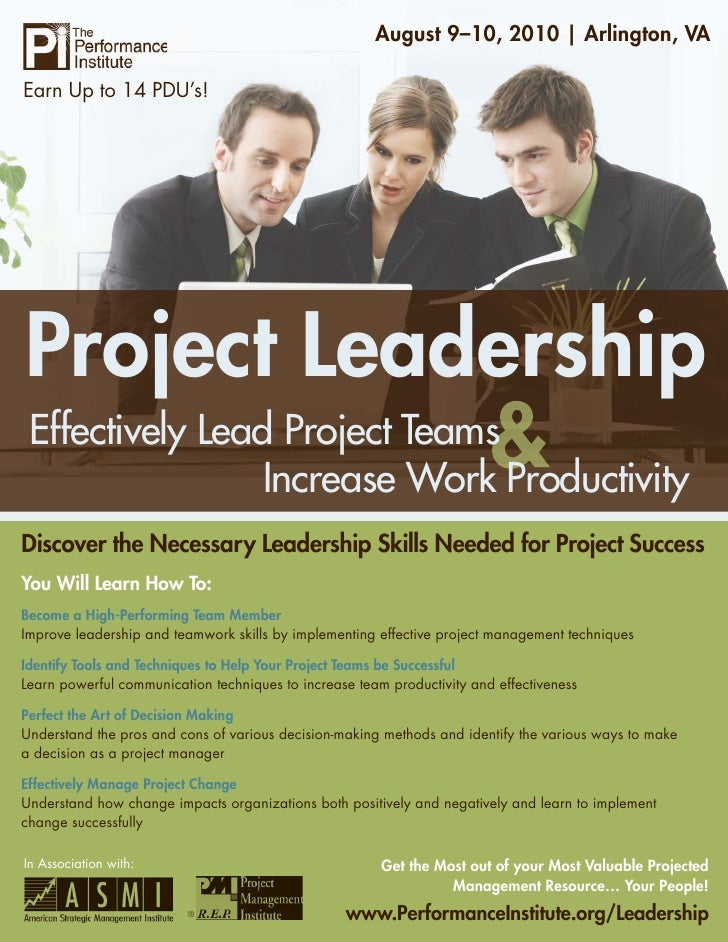 August 9–10, 2010 | Arlington, VA  Earn Up to 14 PDU's!     Project Leadership  Effectively Lead Project Teams            ...