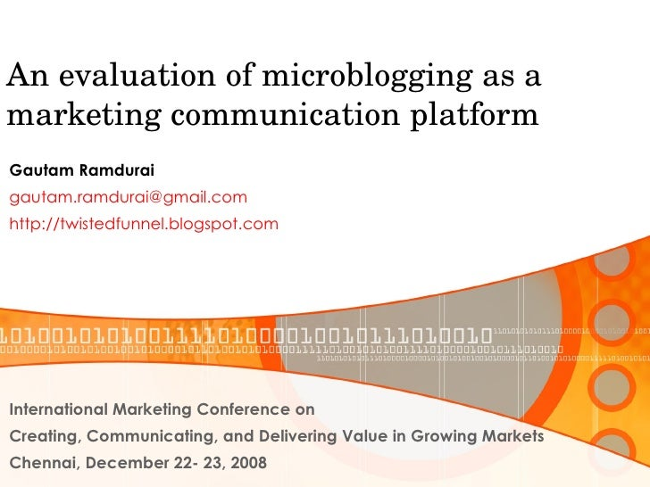 An evaluation of microblogging as a marketing communication platform