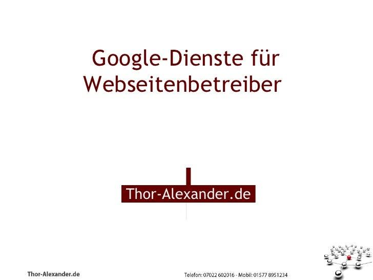 Google-Dienste fürWebseitenbetreiber               Thor-Alexander.de